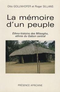 Roger Sillans et Otto Gollnhofer - La mémoire d'un peuple - Ethno-histoire des Mitsogho, ethnie du Gabon central.
