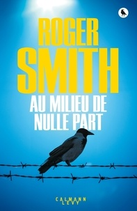 Roger Smith - Au milieu de nulle part.