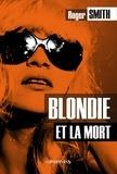 Roger Smith - Blondie et la mort.