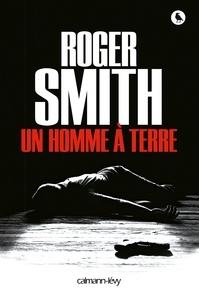Roger Smith - Un homme à terre.