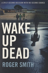 Roger Smith - Wake Up Dead.