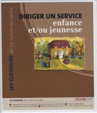 Roger Soncarrieu - Diriger un service enfance et/ou jeunesse.