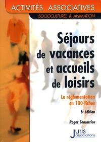 Roger Soncarrieu - Séjours de vacances et accueils de loisirs - La réglementation en 100 fiches.