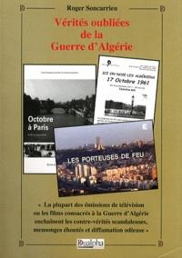Roger Soncarrieu - Vérités oubliées de la guerre d'Algérie.