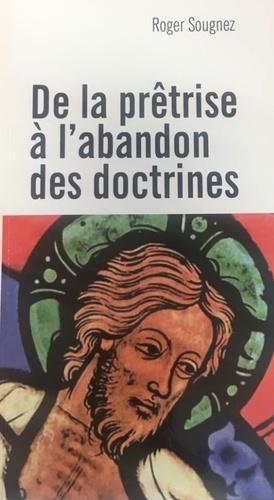 Roger Sougnez - De la prêtrise à l'abandon des doctrines.