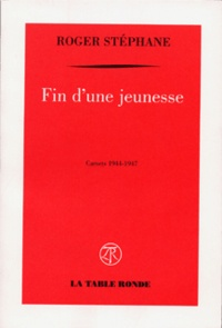 Roger Stéphane - Fin d'une jeunesse - Carnets 1944-1947.