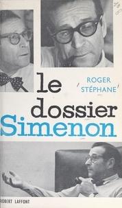 Roger Stéphane - Le dossier Simenon.