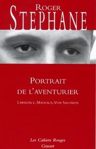 Roger Stéphane - Portrait de l'aventurier.
