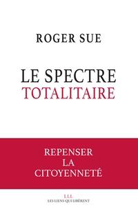 Roger Sue - Un nouveau totalitarisme.