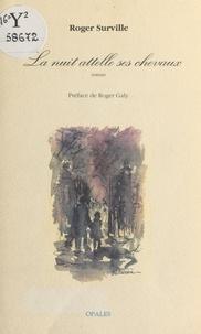 Roger Surville et Roger Galy - La nuit attelle ses chevaux.