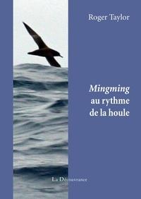 Roger Taylor - Mingming au rythme de la houle.