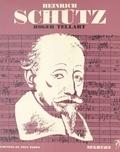Roger Tellart et Jean Roire - Heinrich Schütz - L'homme et son œuvre.