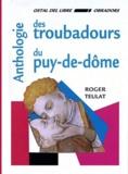 Roger Teulat - Anthologie des troubadours du Puy-de-Dôme - Bilingue français-occitan.