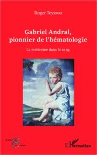 Gabriel Andral, pionnier de lhématologie - La médecine dans le sang.pdf