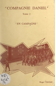 Roger Thome - Compagnie Daniel (2). En campagne.