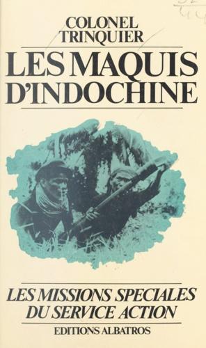 Les maquis d'Indochine, 1952-1954. Les missions spéciales du Service Action