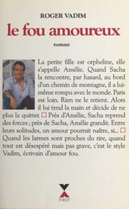 Roger Vadim - Le fou amoureux.