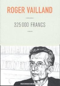 Roger Vailland - 325 000 francs.