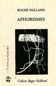 Roger Vailland - Aphorismes.
