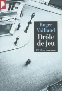 Roger Vailland - Drôle de jeu.