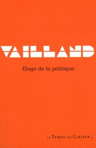 Roger Vailland - Eloge de la politique.
