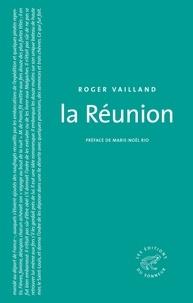 Roger Vailland - La Réunion.