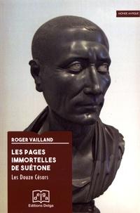 Roger Vailland - Les pages immortelles de Suétone - Les Douze Césars.