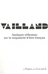 Roger Vailland - Quelques réflexions sur la singularité d'être français.