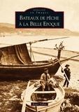 Roger Vallat - Bateaux de pêche à la Belle Epoque.