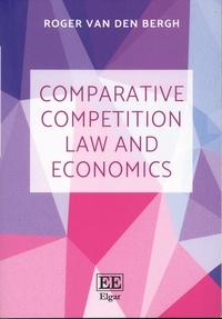Roger Van den Bergh et Peter Camesasca - Comparative Competition Law and Economics.
