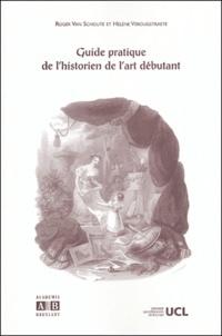 Roger Van Schoute et Hélène Verougstraete - Guide pratique de l'historien de l'art débutant.