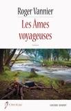 Roger Vannier - Les âmes voyageuses.