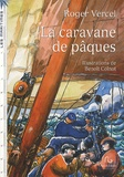 Roger Vercel - La caravane de Pâques.