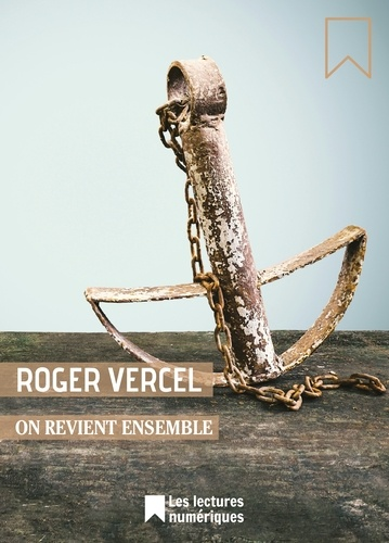 Roger Vercel - On revient ensemble.
