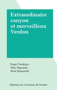 Roger Verdegen et Marc Bigonnet - Extraordinaire canyon et merveilleux Verdon.