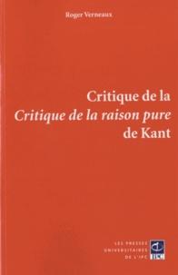 Roger Verneaux - Critique de la Critique de la raison pure.
