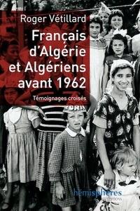 Français dAlgérie et Algériens avant 1962 - Témoignages croisés.pdf