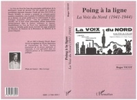 """Roger Vicot - Poing à la ligne - """"La Voix du Nord"""", 1941-1944."""