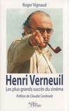 Roger Vignaud - Henri Verneuil - Les plus grands succès du cinéma.