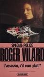 Roger Vilard - Spécial-police : L'Assassin, s'il vous plaît ?.
