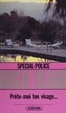 Roger Vilard - Spécial-police : Prête-moi ton visage....