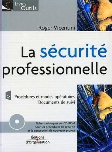 Roger Vincentini - La sécurité professionnelle. 1 Cédérom