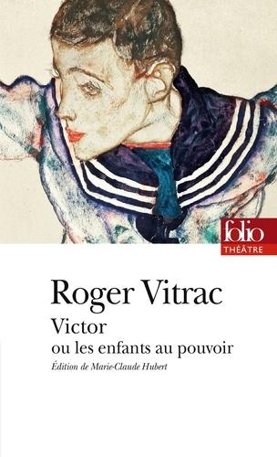 Roger Vitrac - Victor ou Les enfants au pouvoir.