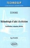 Roger Waldeck - Méthodologie d'aide à la décision - Modélisation, évaluation, décision.