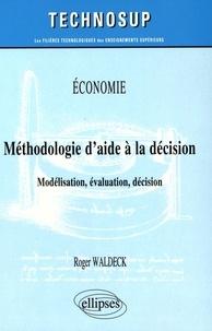 Méthodologie d'aide à la décision- Modélisation, évaluation, décision - Roger Waldeck pdf epub