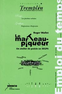 Roger Wallet - Le marteau-piqueur - Un atelier de poésie en Segpa avec Denis Dormoy.