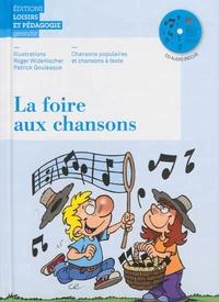 Roger Widenlocher et Patrick Goulesque - La foire aux chansons - Chansons populaires et chansons à texte. 1 CD audio