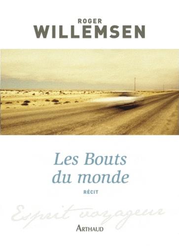 Roger Willemsen - Les Bouts du monde.