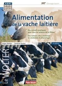 Roger Wolter et Andrew Ponter - Alimentation de la vache laitière.