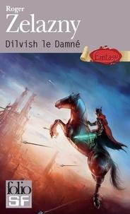 Roger Zelazny - Dilvish le Damné.